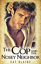 The Cop and the Nosey Neighbor by Cat Blaine