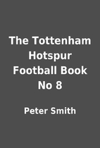 The Tottenham Hotspur Football Book No 8 by…
