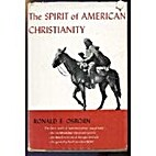The spirit of American Christianity by…
