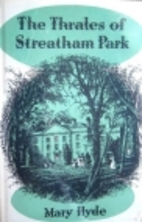 The Thrales of Streatham Park by Mary Hyde…
