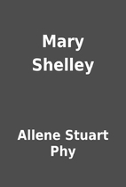 Mary Shelley by Allene Stuart Phy
