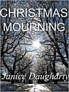 Christmas Mourning by Janice Daugharty