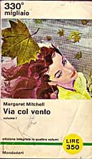 Via col vento (Volume I) by Margaret…
