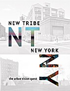 New tribe, New York : the urban vision quest…