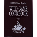 Wild Game Cookbook: NEBRASKAland Magazine by…