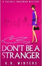 Don't Be A Stranger by A.R. Winters