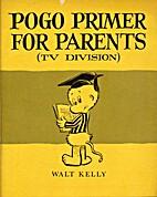 Pogo Primer for Parents (TV Division) by…