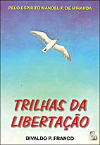Trilhas da Libertação by Manoel Philomeno…