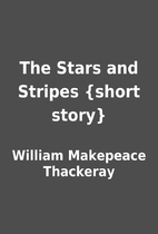 The Stars and Stripes {short story} by…