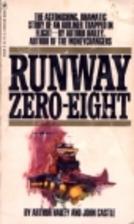 Runway Zero-Eight = Flight into Danger by…
