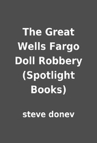 The Great Wells Fargo Doll Robbery…