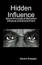 Hidden Influence: Secret Principles of…