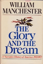 The Glory and the Dream: A Narrative History…