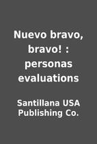 Nuevo bravo, bravo! : personas evaluations…