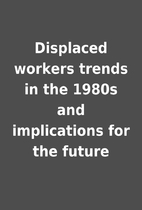 Displaced workers trends in the 1980s and…