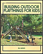 Building Outdoor Playthings for Kids: With…