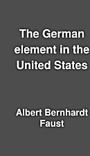 The German element in the United States by…