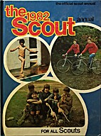 The 1982 Scout Annual by The Scout…