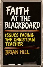 Faith at the Blackboard by Brian Hill