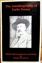 The Autobiography of Carlo Tresca by Carlo…