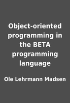 Object-oriented programming in the BETA…