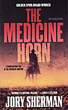 The Medicine Horn by Jory Sherman