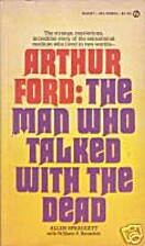Arthur Ford, the man who talked with the…