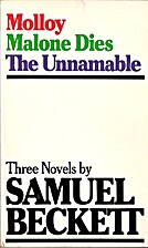 Molloy Malone Dies the Unnamable by Samuel…