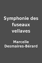 Symphonie des fuseaux vellaves by Marcelle…
