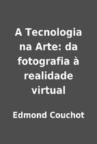 A Tecnologia na Arte: da fotografia à…