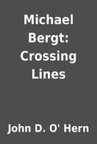 Michael Bergt: Crossing Lines by John D.…