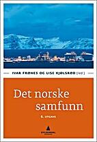 Det norske Samfunn by Ivar Frønes og Lise…