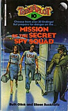 Mission of the Secret Spy Squad by Ruth…