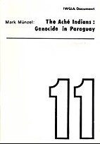The Ache Indians: genocide in Paraguay…
