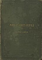 Miss Claire's Pupils by Mattie S. Smith