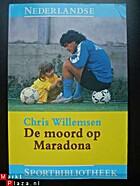De moord op Maradona by Chris Willemsen