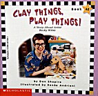 Clay Things, Play Things!: A Story About…