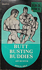 Butt Busting Buddies, HIS69 by Art Richter