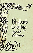 Rhubarb Cooking for all Seasons by LaDonna…