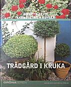 Trädgård i kruka by Birgitta Geite
