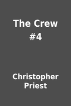 The Crew #4 by Christopher Priest