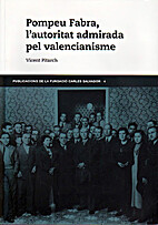 Pompeu Fabra, l'autoritat admirada pel…