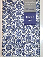 Guide to the Collections: Islamic Art by…