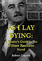 As I Lay Dying: A Reader's Guide to the…