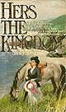 Hers the Kingdom by Shirley Streshinksy