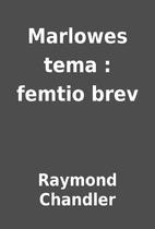 Marlowes tema : femtio brev by Raymond…