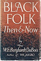 Black folk, then and now by W. E. B. Du Bois
