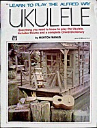Learn To Play the Alfred Way: Ukulele by…