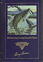 Mastering Largemouth Bass by North American…