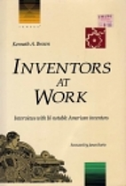 Inventors at Work: Interviews with 16…